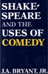 Shakespeare & The Uses Of Comedy