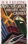 Inspector Ghote, His Life and Crimes (Inspector Ghote, #19)