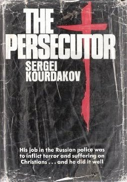 The Persecutor by Sergei Kourdakov