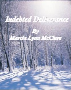Indebted Deliverance by Marcia Lynn McClure