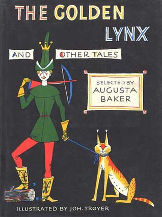The Golden Lynx and Other Tales by Augusta Baker