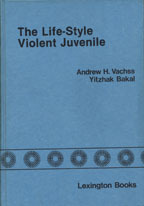 The Life Style Violent Juvenile by Andrew Vachss