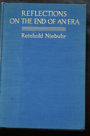 Reflections on the End of an Era by Reinhold Niebuhr