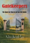 Gatekeepers - The Quest for Clues to an Age-Old Riddle