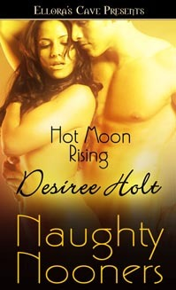 Hot Moon Rising by Desiree Holt