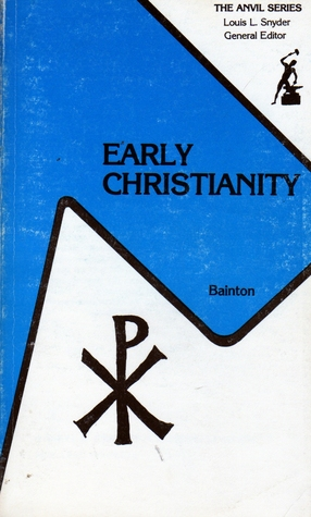 Early Christianity by Roland H. Bainton