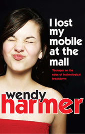 I Lost My Mobile At the Mall by Wendy Harmer