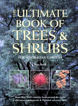 The Ultimate Book of Trees & Shrubs by Tony Rodd