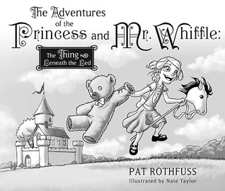 The Thing Beneath the Bed (The Adventures of the Princess and Mr. Whiffle #1)