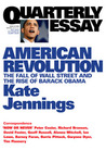 American Revolution: The Fall of Wall Street and the Rise of Barack Obama (Quarterly Essay #32)