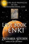 The Lost Book of Enki: Memoirs & Prophecies of an Extraterrestrial God