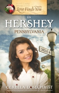 Love Finds You in Hershey, Pennsylvania by Cerella D. Sechrist
