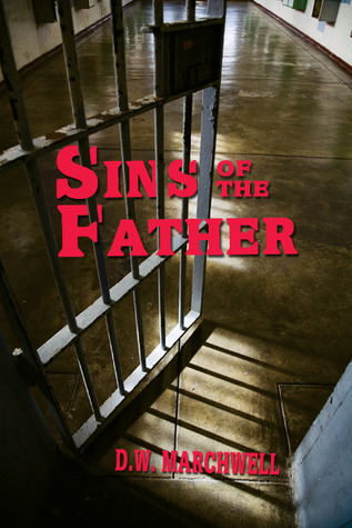 Sins of the Father by D.W. Marchwell
