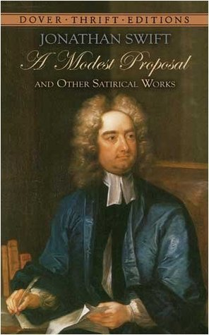 A Modest Proposal and Other Satirical Works by Jonathan Swift