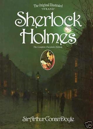 The Original Illustrated 'Strand' Sherlock Holmes by Arthur Conan Doyle