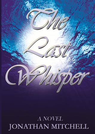 The Last Whisper by Jonathan Mitchell