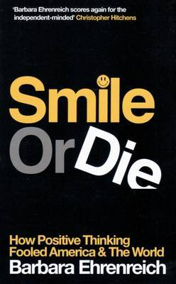 Smile or Die by Barbara Ehrenreich