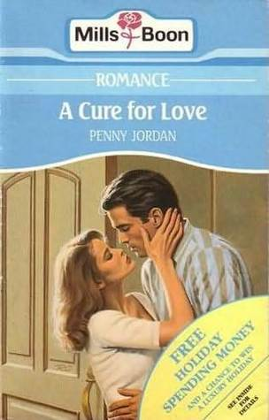 A Cure For Love by Penny Jordan