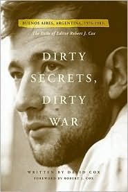 Dirty Secrets, Dirty War by David   Cox