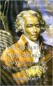 The Chevalier de Saint-Georges: Virtuoso of the Sword and the Bow