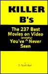Killer B's : The 237 Best Movies On Video You've (Probably) Never Seen