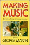 Making Music: The Guide to Writing, Performing and Recording