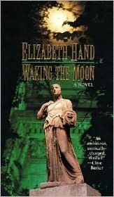 Waking the Moon by Elizabeth Hand