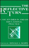 The Reflective Turn: Case Studies in and on Educational Practice