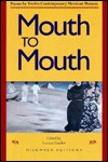 Mouth to Mouth: Poems by Twelve Contemporary Mexican Women