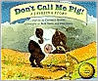 Don't Call Me Pig!: A Javelina Story