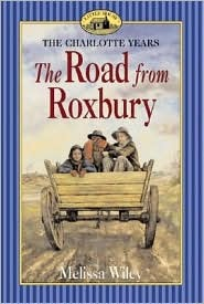 The Road from Roxbury by Melissa Wiley