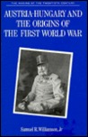 Austria-Hungary and the Origins of the First World War