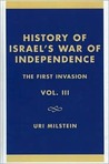 History of Israel's War of Independence - Volume III: The First Invasion