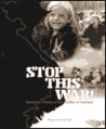 Stop This War!: American Protest of the Conflict in Vietnam
