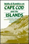 Walks and Rambles on Cape Cod and the Islands: A Naturalist's Hiking Guide