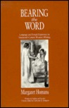 Bearing the Word: Language and Female Experience in Nineteenth-Century Women's Writing