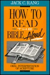 How to Read the Bible Aloud by Jack C. Rano