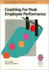 Coaching For Peak Employee Performance: A Practical Guide To Supporting Employee Development (Management Skills Series)