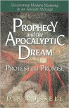 Prophecy and the Apocalyptic Dream: Protest and Promise