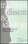 Tradition, Dissent and Ideology: Essays in Honour of Romila Thapar
