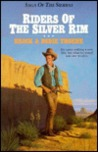 Riders of the Silver Rim (Saga of the Sierras, #2)