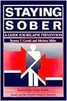 Staying Sober: A Guide for Relapse Prevention- Based Upon the CENAPS Model of Treatment