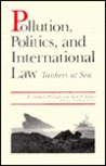 Pollution, Politics, and International Law: Tankers at Sea