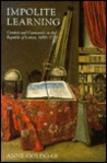 Impolite Learning: Conduct and Community in the Republic of Letters, 1680-1750