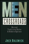 Men at the Crossroads: Beyond Traditional Roles and Modern Options