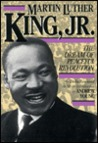 Martin Luther King, Jr.: The Dream Of Peaceful Revolution