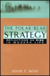 The Polar Bear Strategy: Reflections On Risk In Modern Life