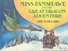 Miss Fanshawe and the Great Dragon Adventure
