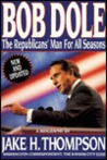 Bob Dole: The Republicans' Man for All Seasons