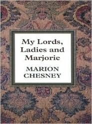 My Lords, Ladies And Marjorie